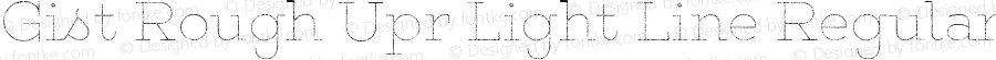 Gist Rough Upr Light Line Regular Version 1.000 2014 initial release
