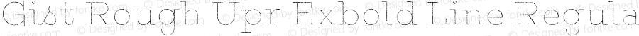 Gist Rough Upr Exbold Line Regular Version 1.001 2014