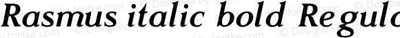 Rasmus italic bold Regular Version 1.001;PS 001.001;hotconv 1.0.70;makeotf.lib2.5.58329