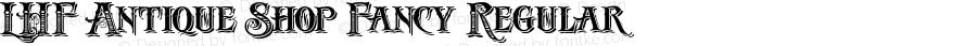 LHF Antique Shop Fancy Regular (1.5) Licensed to: Daniel Presley, dpresley@elsmg.com Account ID: 10347