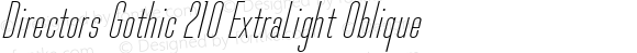 Directors Gothic 210 ExtraLight Oblique