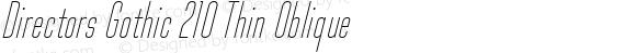 Directors Gothic 210 Thin Oblique