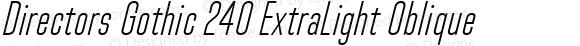 Directors Gothic 240 ExtraLight Oblique