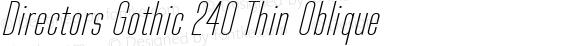 Directors Gothic 240 Thin Oblique