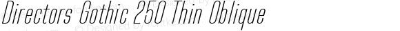 Directors Gothic 250 Thin Oblique