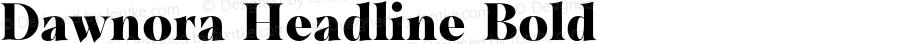 Dawnora Headline Bold Version 1.000