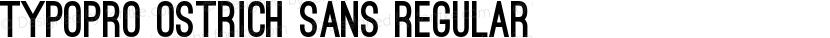 TypoPRO Ostrich Sans Regular Preview Image