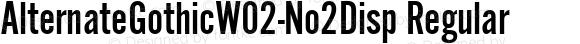 AlternateGothicW02-No2Disp Regular Version 1.1