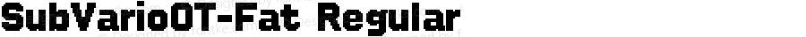 SubVarioOT-Fat Regular Version 7.504; 2010; Build 1004