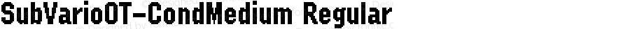 SubVarioOT-CondMedium Regular Version 7.504; 2010; Build 1004