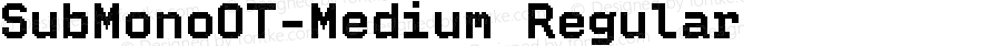 SubMonoOT-Medium Regular Version 7.504; 2010; Build 1004