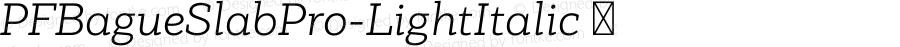 PFBagueSlabPro-LightItalic ☞ Version 1.000;com.myfonts.easy.parachute.pf-bague-slab-pro.light-italic.wfkit2.version.4jRo