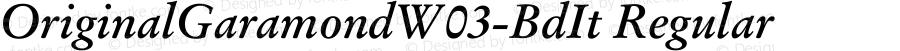 OriginalGaramondW03-BdIt Regular Version 1.00