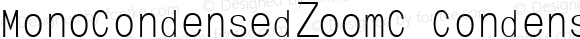MonoCondensedZoomC Condensed