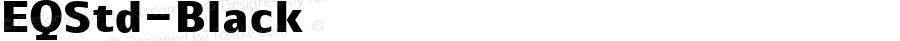 EQStd-Black ☞ Version 1.0;com.myfonts.cadson-demak.eq.std-black.wfkit2.41u6