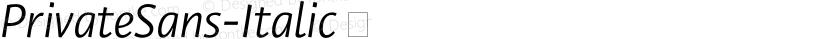 PrivateSans-Italic ☞ Preview Image