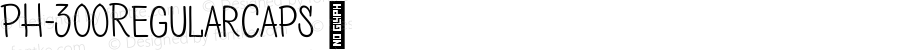 PH-300RegularCaps ☞ Version 1.000;PS 001.000;hotconv 1.0.70;makeotf.lib2.5.58329;com.myfonts.easy.font-fabric.ph.300-regular-caps.wfkit2.version.4ksu