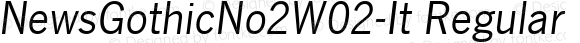 NewsGothicNo2W02-It Regular Version 1.01