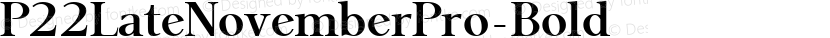 P22LateNovemberPro-Bold ☞ Preview Image