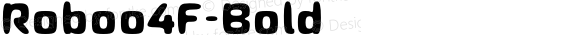 Roboo4F-Bold ☞