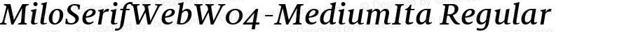 MiloSerifWebW04-MediumIta Regular Version 7.504