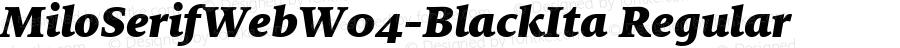 MiloSerifWebW04-BlackIta Regular Version 7.504