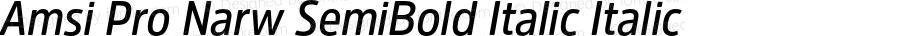 Amsi Pro Narw SemiBold Italic Italic Version 1.40