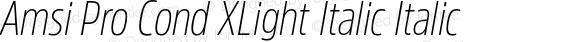 Amsi Pro Cond XLight Italic Italic Version 1.40