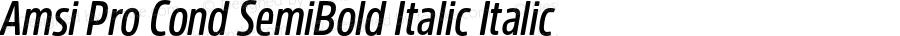 Amsi Pro Cond SemiBold Italic Italic Version 1.40