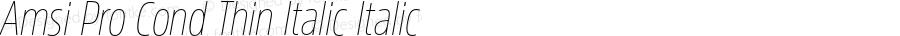 Amsi Pro Cond Thin Italic Italic Version 1.40