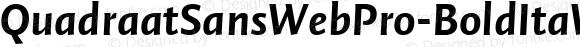 QuadraatSansWebPro-BoldItaW01 Regular Version 7.504