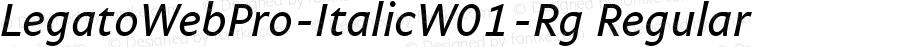 LegatoWebPro-ItalicW01-Rg Regular Version 7.504