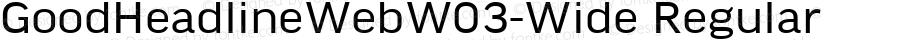 GoodHeadlineWebW03-Wide Regular Version 7.504