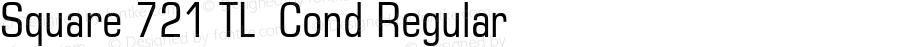 Square 721 TL  Cond Regular Version 3.00; 2008;com.myfonts.tilde.square-721.condensed.wfkit2.33Cv