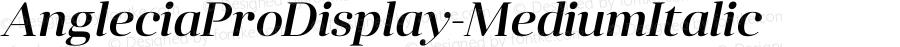 AngleciaProDisplay-MediumItalic ☞ Version 001.000;com.myfonts.easy.konstantynov.anglecia-pro.display-medium-italic.wfkit2.version.47MB