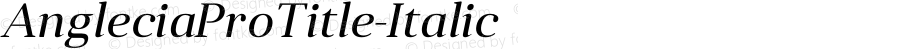 AngleciaProTitle-Italic ☞ Version 001.000;com.myfonts.easy.konstantynov.anglecia-pro.title-italic.wfkit2.version.47ML