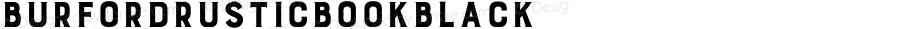 BurfordRusticBookBlack ☞ Version 1.000;com.myfonts.easy.kimmy.burford-rustic.black.wfkit2.version.4nY5