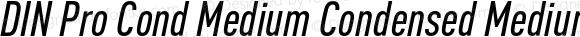 DIN Pro Cond Medium Condensed Medium Italic