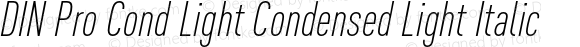 DIN Pro Cond Light Condensed Light Italic