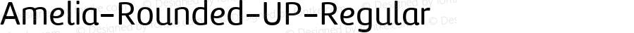 Amelia-Rounded-UP-Regular ☞ Version 001.001;com.myfonts.easy.tipotype.amelia-rounded.up-regular.wfkit2.version.4ohv