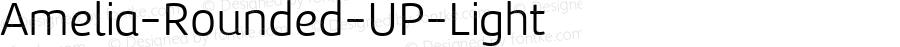 Amelia-Rounded-UP-Light ☞ Version 001.001;com.myfonts.easy.tipotype.amelia-rounded.up-light.wfkit2.version.4ohu