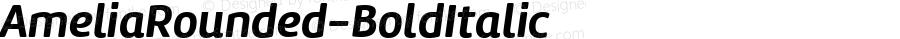 AmeliaRounded-BoldItalic ☞ Version 001.001;com.myfonts.easy.tipotype.amelia-rounded.bold-italic.wfkit2.version.4ohB