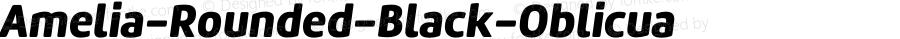 Amelia-Rounded-Black-Oblicua ☞ Version 001.001;com.myfonts.easy.tipotype.amelia-rounded.black-oblicua.wfkit2.version.4ohk