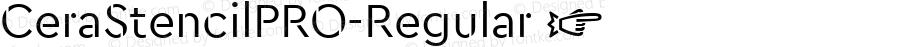 CeraStencilPRO-Regular ☞ Version 1.001;PS 001.001;hotconv 1.0.70;makeotf.lib2.5.58329;com.myfonts.easy.type-me-fonts.cera-stencil-pro.regular.wfkit2.version.4nSo