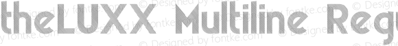theLUXX Multiline Regular Version 2.017;PS 002.017;hotconv 1.0.70;makeotf.lib2.5.58329 DEVELOPMENT;com.myfonts.resistenza.theluxx.multiline-medium.wfkit2.4bQJ