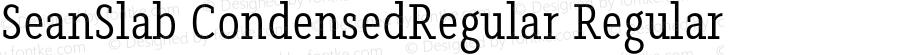 SeanSlab CondensedRegular Regular Version 0.000;PS 0.0;hotconv 1.0.72;makeotf.lib2.5.5900