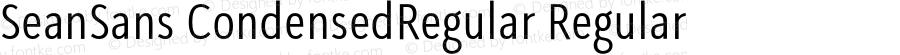 SeanSans CondensedRegular Regular Version 0.000;PS 0.0;hotconv 1.0.72;makeotf.lib2.5.5900