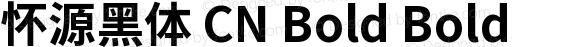 怀源黑体 CN Bold Bold