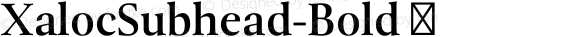 XalocSubhead-Bold ☞