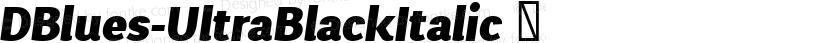 DBlues-UltraBlackItalic ☞ Preview Image